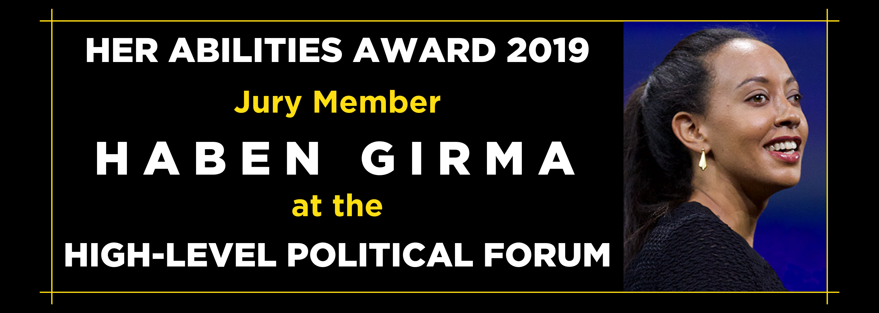 Her Abilities Award 2019 Jury member Haben Girma at the High- Level Political Forum
